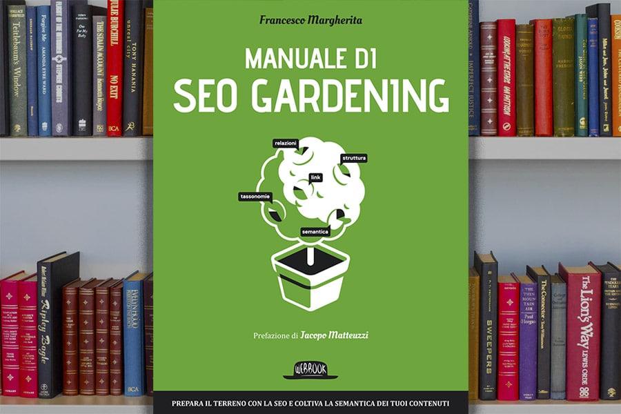 Recensione Manuale di SEO Gardening di Francesco Margherita