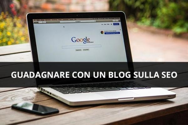 Guadagnare con un blog sulla SEO