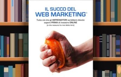 il-succo-del-webmarketing-libro-recensione